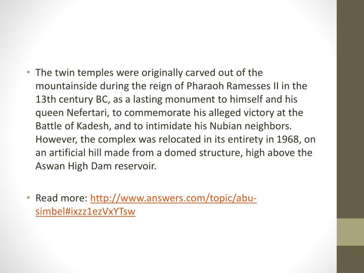 The twin temples were originally carved out of the mountainside during the reign of Pharaoh