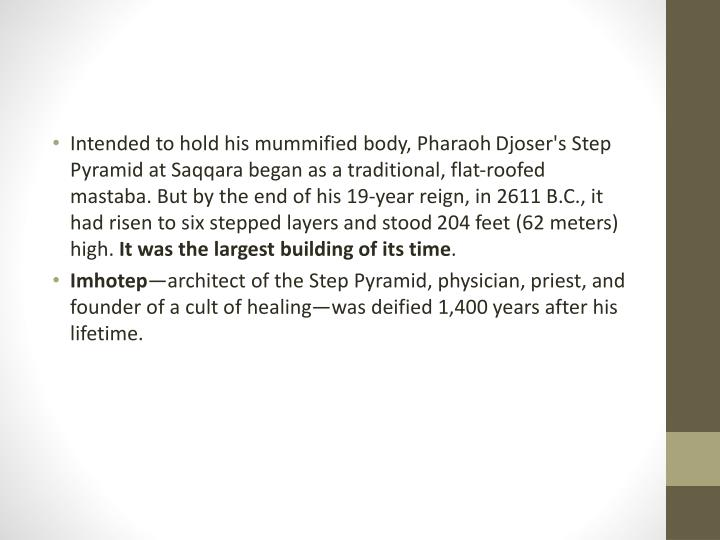 Intended to hold his mummified body, Pharaoh