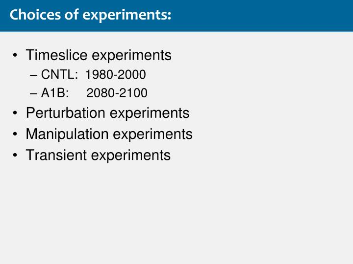 Choices of experiments: