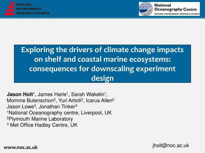 Exploring the drivers of climate change impacts on shelf and coastal marine ecosystems: consequences...