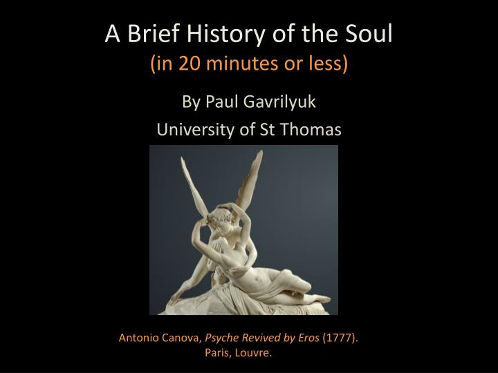 a brief history of the soul in 20 minutes or less