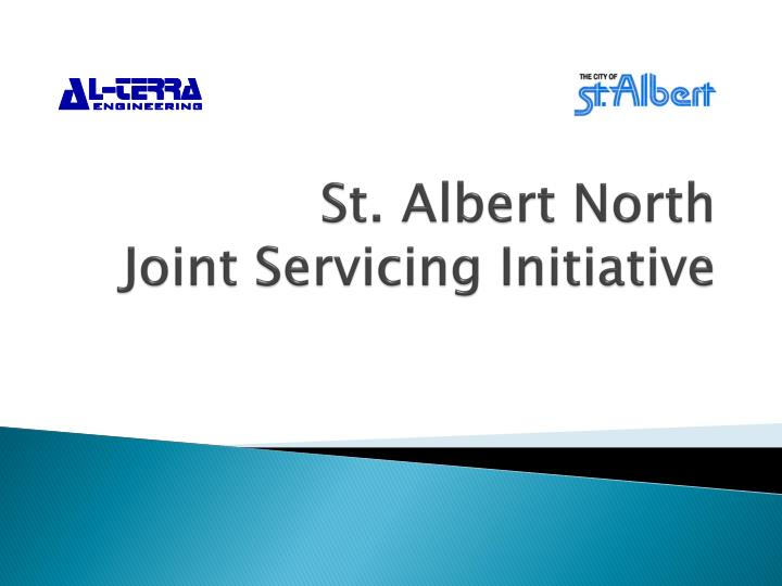st albert north joint servicing initiative