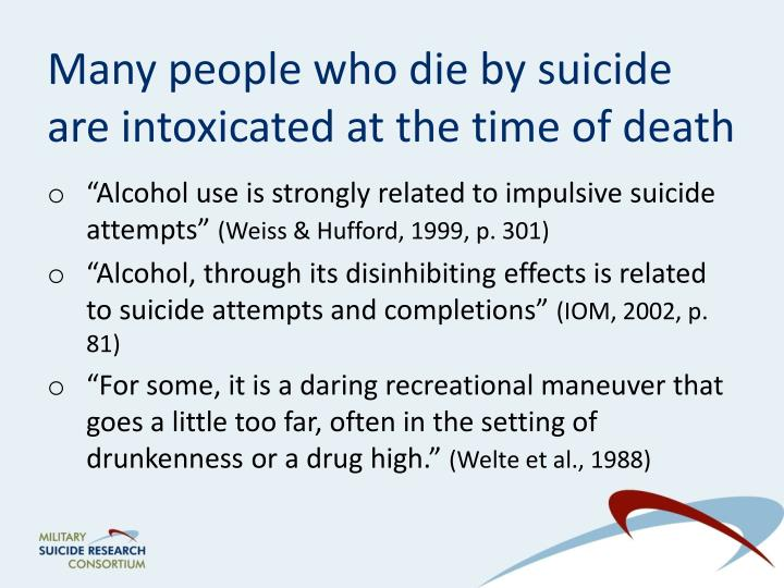 Many people who die by suicide are intoxicated at the time of death