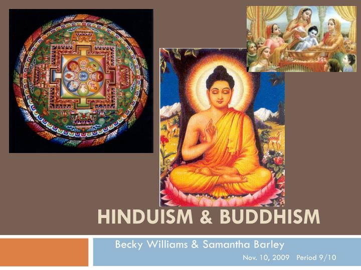 an essay on hinduism and buddhism Hinduism term papers search results in six pages the differences between god and belief in god are discussed in terms of hinduism and buddhism by.