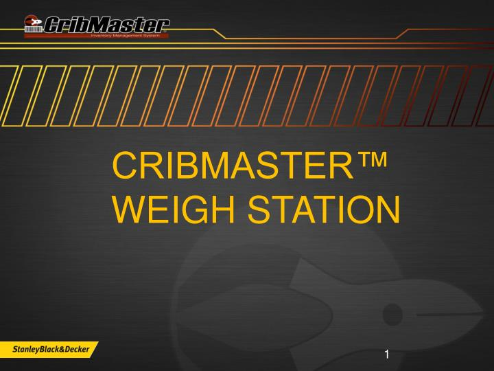 cribmaster weigh station n.
