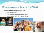 when have you lived a full life
