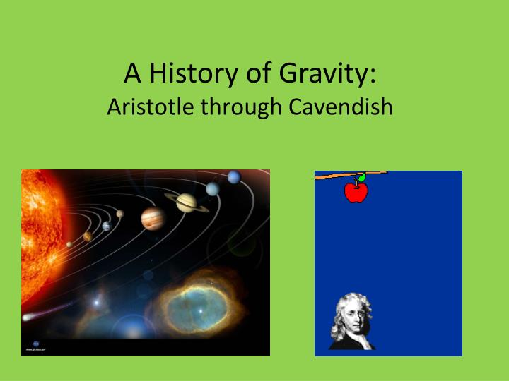 a history of gravity aristotle through cavendish n.