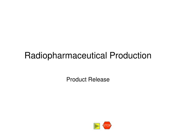 radiopharmaceutical production n.