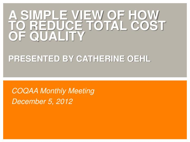 a simple view of how to reduce total cost of quality presented by catherine oehl