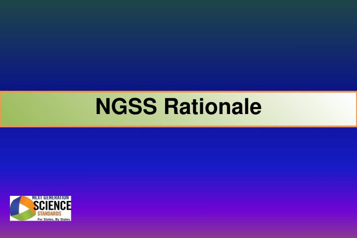 NGSS Rationale