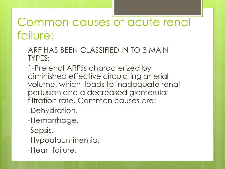 Common causes of acute renal failure: