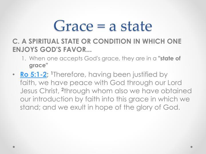 Grace = a state