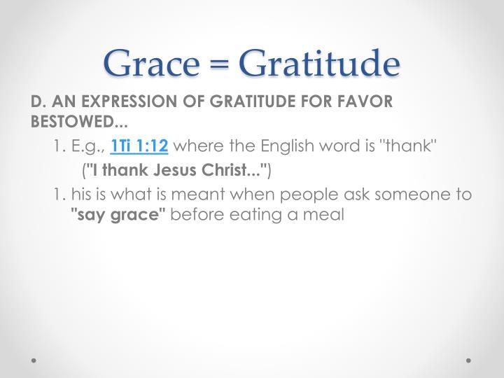 Grace = Gratitude