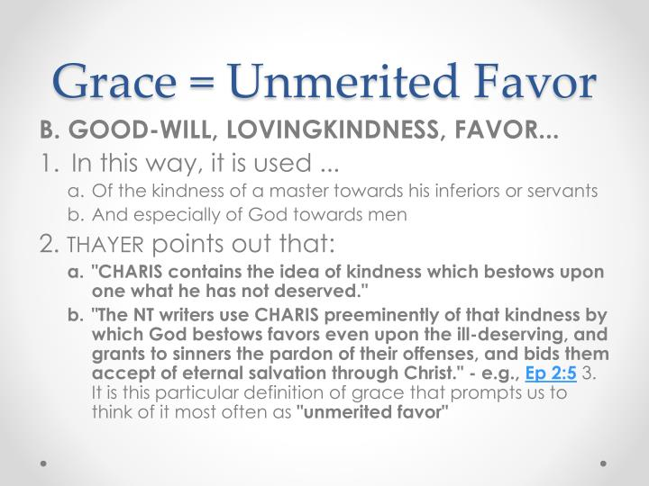Grace = Unmerited Favor