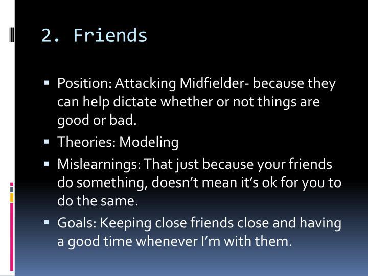 2. Friends