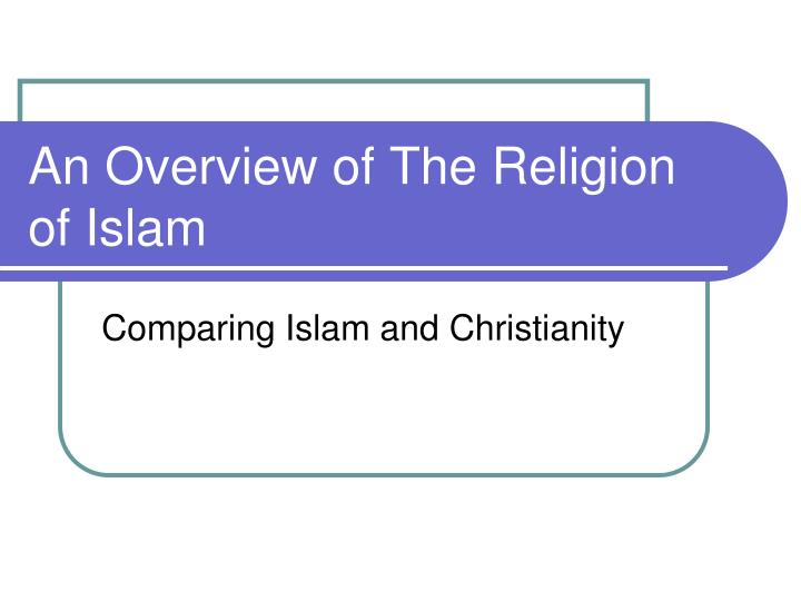 an overview of islam comparison to other religions beliefs diversity and the stereotypes Understanding islam and muslims by: islam is both a religion and a complete way of life does islam tolerate other beliefs.