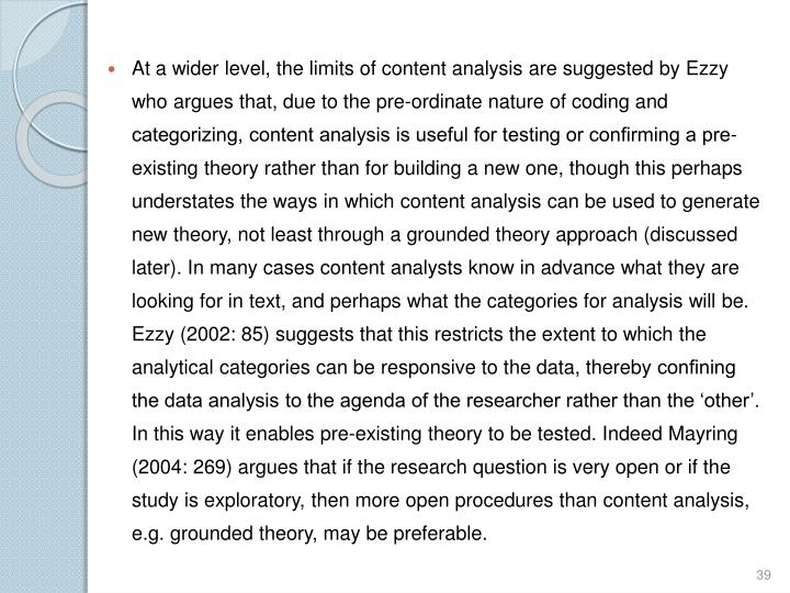 At a wider level, the limits of content analysis are suggested by