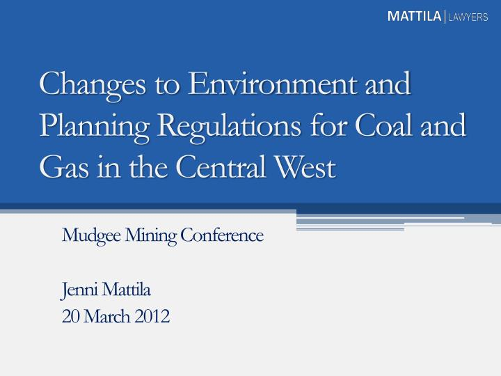 Changes to environment and planning regulations for coal and gas in the central west
