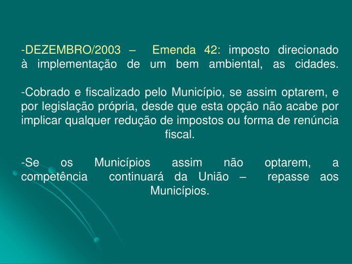 -DEZEMBRO/2003 – Emenda 42: