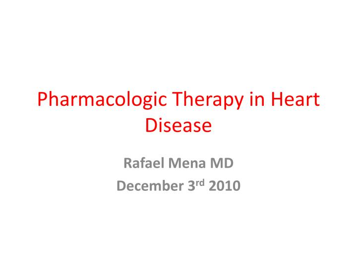 pharmacologic therapy in heart disease n.