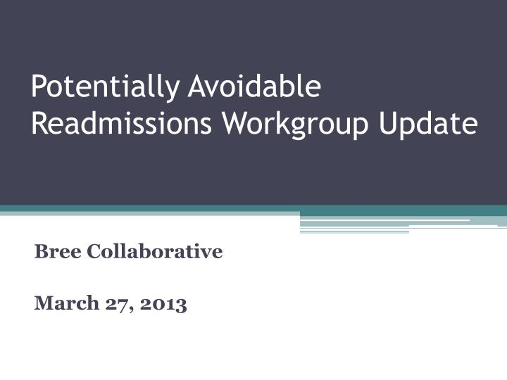 potentially avoidable readmissions workgroup update n.