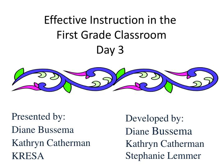 effective instruction in the first grade classroom day 3 n.