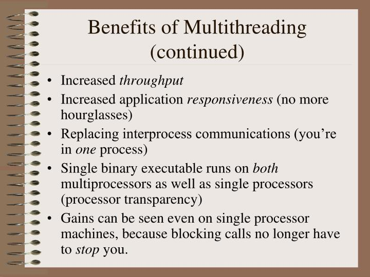 Benefits of Multithreading (continued)