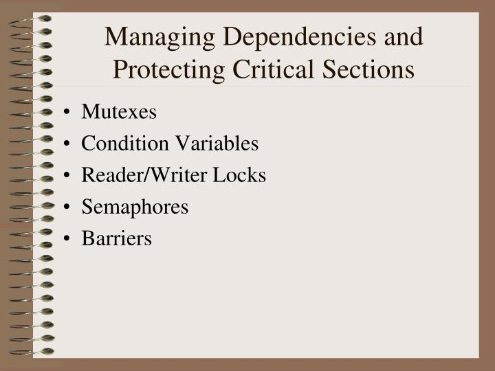 Managing Dependencies and Protecting Critical Sections