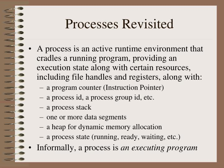 Processes revisited