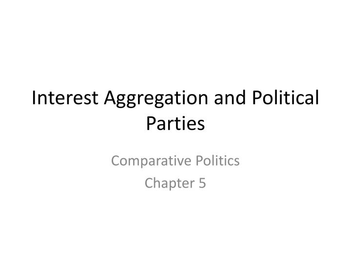 interest aggregation and political parties n.