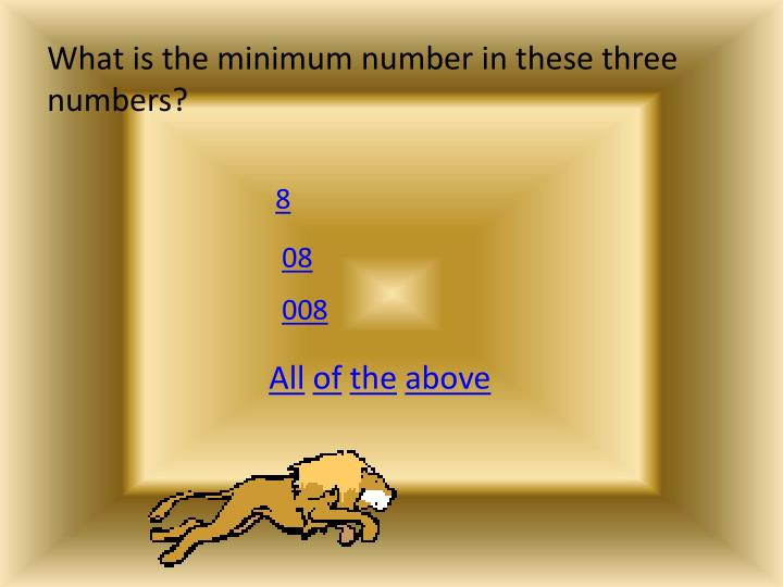 What is the minimum number in these three numbers?