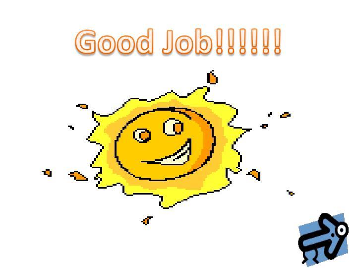 Good Job!!!!!!