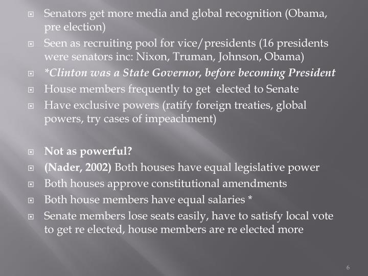 Senators get more media and global recognition (Obama, pre election)