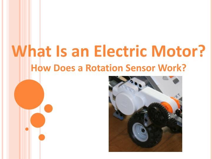 Ppt What Is An Electric Motor How Does A Rotation