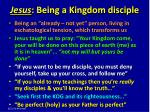 jesus being a kingdom disciple