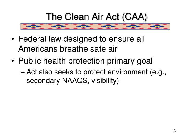 The clean air act caa