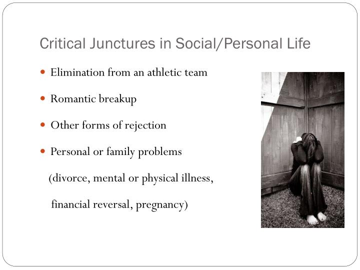 Critical Junctures in Social/Personal Life