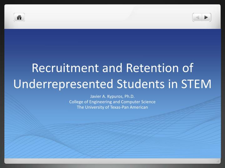 recruitment and retention of underrepresented students in stem