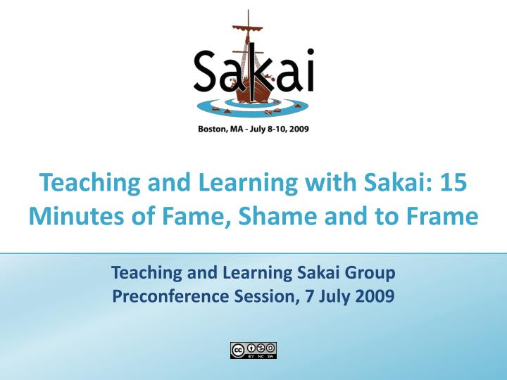 teaching and learning with sakai 15 minutes of fame shame and to frame n.
