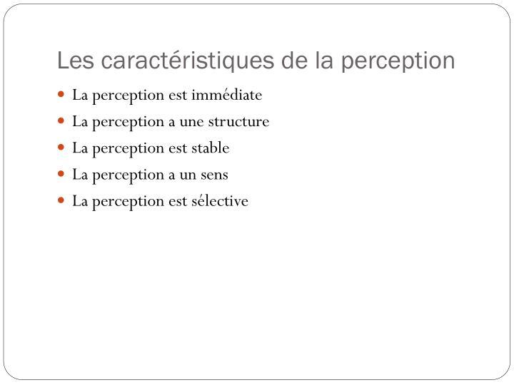 Les caract ristiques de la perception