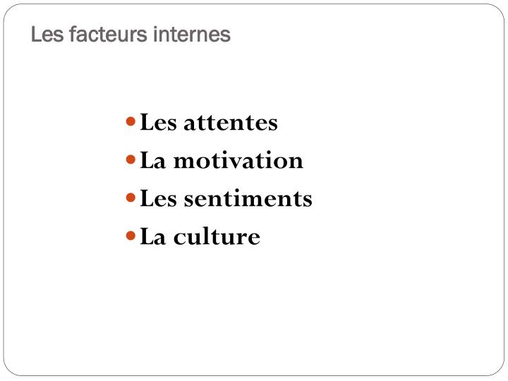 Les facteurs internes