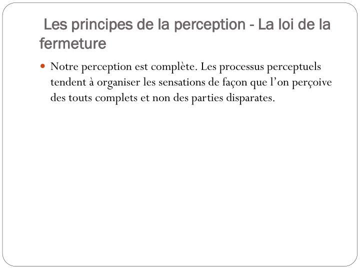 Les principes de la perception - La loi de la fermeture