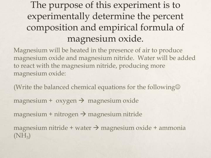 empirical formula of magnesium oxide essay Title: determination of empirical formula laboratory, experiment 6: name: lawrence baisley,denise nguyen department of chemistry los angeles trade technical.