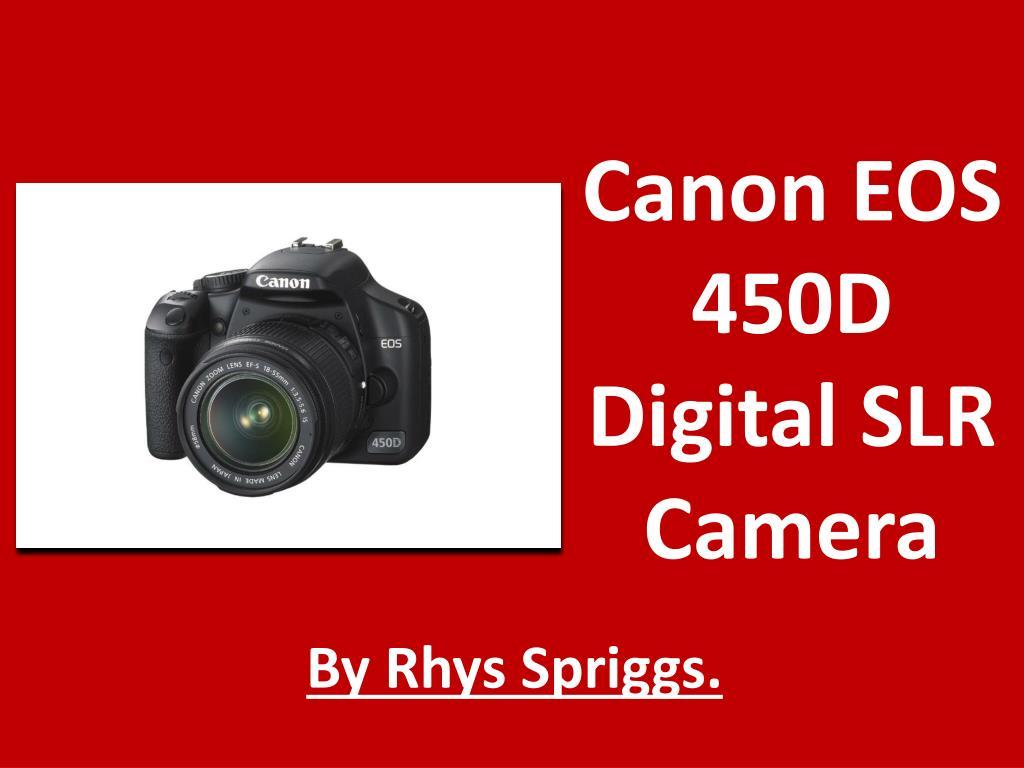 PPT - Canon EOS 450D Digital SLR Camera PowerPoint