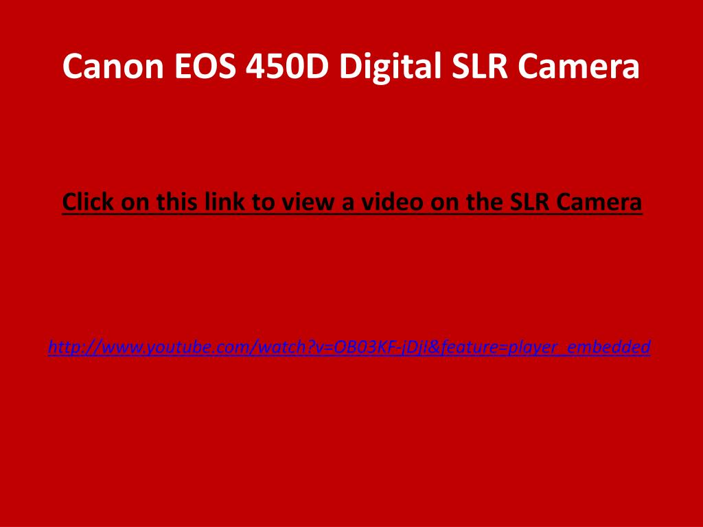 PPT - Canon EOS 450D Digital SLR Camera PowerPoint