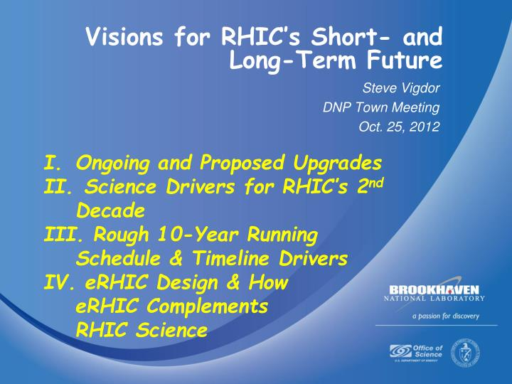 Visions for rhic s short and long term future