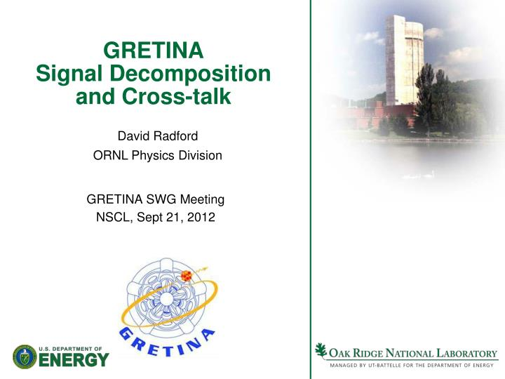 gretina signal decomposition and cross talk n.