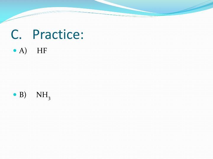 C.   Practice: