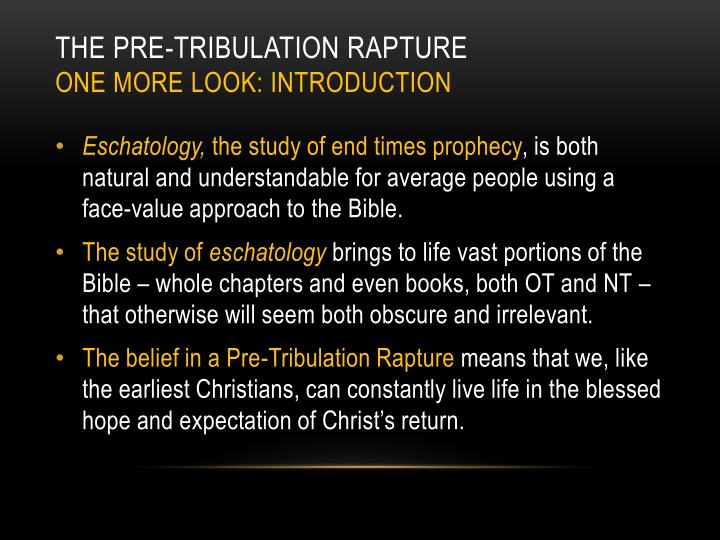 The pre tribulation rapture one more look introduction