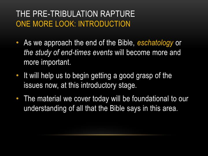 The pre tribulation rapture one more look introduction1